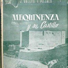 Libros de segunda mano: VALLÉS Y PUJALS : MEQUINENZA Y SU CASTILLO (ENHER, 1959) CON LÁMINAS Y MAPAS. Lote 48421757