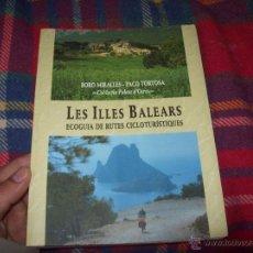 Libros de segunda mano: LES ILLES BALEARS(MALLORCA,MENORCA,EIVISSA).ECOGUIA DE RUTES CICLOTURÍSTIQUES.1998.ÚNIC EN TC.FOTOS. Lote 48426911