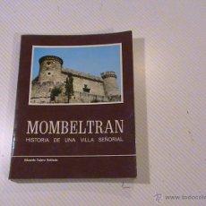 Libros de segunda mano: MOMBELTRAN. HISTORIA DE UNA VILLA SEÑORIAL. (AUTOR: EDUARDO TEJERO ROBLEDO). Lote 211653724