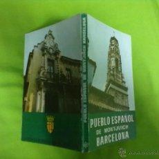 Libros de segunda mano: PUEBLO ESPAÑOL DE MONTJUICH BARCELONA 1965. Lote 48491905