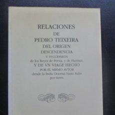 Libros de segunda mano: RELACIONES DE PEDRO TEIXEIRA ORGIEN INDIA ORIENTAL HASTA ITALIA POR TIERRA.MIRAGUANO. 1994 510 PAG. Lote 48592905