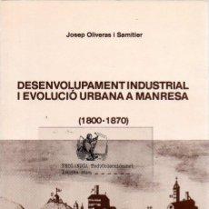 Libros de segunda mano: EKL MANRESA DESENVOLUPAMENT INDUSTRIAL I EVOLUCIO URBANA ~ BARCELONA ~ CATALUNYA. Lote 48706040