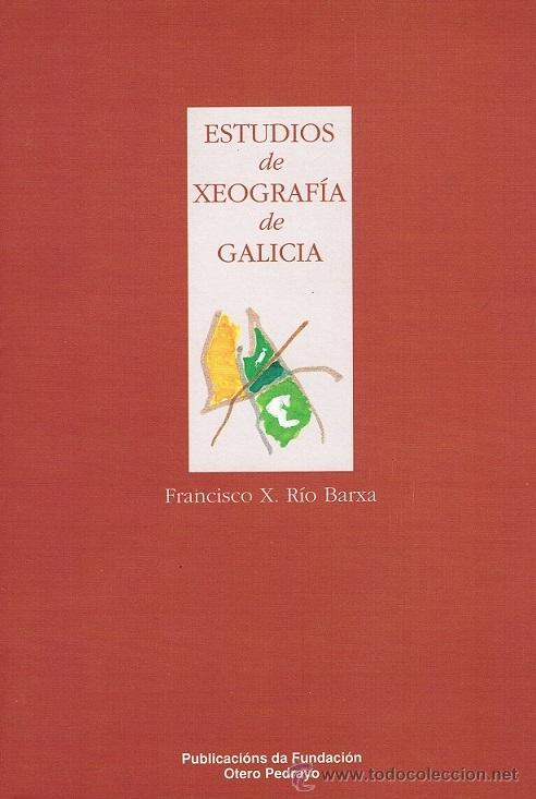ESTUDIOS DE XEOGRAFÍA DE GALICIA. FRANCISCO X. RÍO BARXA (Libros de Segunda Mano - Geografía y Viajes)