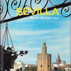 Libros de segunda mano: SEVILLA - MANUEL BENDAL LUCOT - EDITORIAL EVEREST - 1ª REDICIÓN - 1973. Lote 49058620