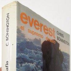Libros de segunda mano: EVEREST, EL SUPREMO DESAFÍO - CHRIS BONINGTON (EDITORIAL RM, 1980, 1ª EDICIÓN). Lote 49231525