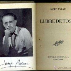 Libros de segunda mano: JOSEP PALAU : LLIBRE DE TOSSA (SELECTA, 1952) PRIMERA EDICIÓ. Lote 49239964