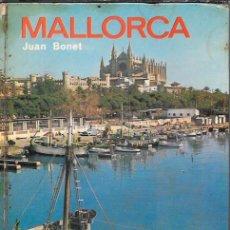 Libros de segunda mano: MALLORCA - JUAN BONET - EDITORIAL EVEREST - 3ª EDICIÓN - 1972. Lote 49276687