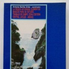 Libros de segunda mano: LA REGION ASTURIANA: ELEMENTOS BASICOS PARA SU ESTUDIO. TRABAJO DE CAMPO: ZONA COSTERA CENTRAL. Lote 49276797