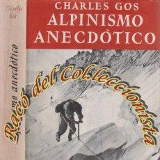 Gebrauchte Bücher - ALPINISMO ANECDOTICO, CHARLES GOS, EDITORIAL JUVENTUD, COLECCION AIRE LIBRE, 1950 - 49328733