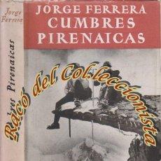 Gebrauchte Bücher - CUMBRES PIRENAICAS, JORGE FERRERA, EDITORIAL JUVENTUD, COLECCION AIRE LIBRE, 1951 - 53239749
