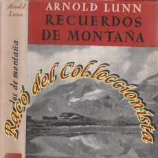 Gebrauchte Bücher - RECUERDOS DE MONTAÑA, ARNOLD LUNN, EDITORIAL JUVENTUD, COLECCION AIRE LIBRE, 1949 - 49328828
