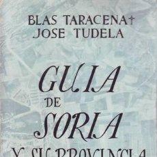 Libros de segunda mano: TARACENA, BLAS Y TUDELA, JOSÉ: GUIA ARTISTICA DE SORIA Y SU PROVINCIA. Lote 49443553