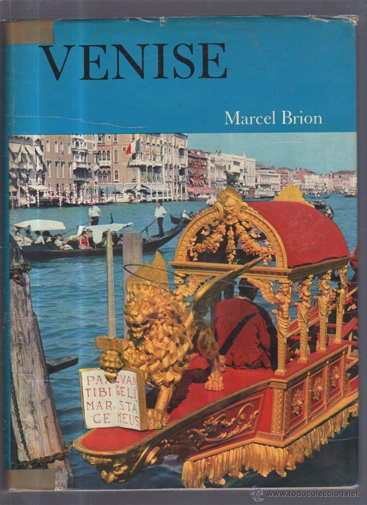 VENISE. MARCEL BRION. EDICIÓN ALBIN MICHEL. PARIS (Libros de Segunda Mano - Geografía y Viajes)