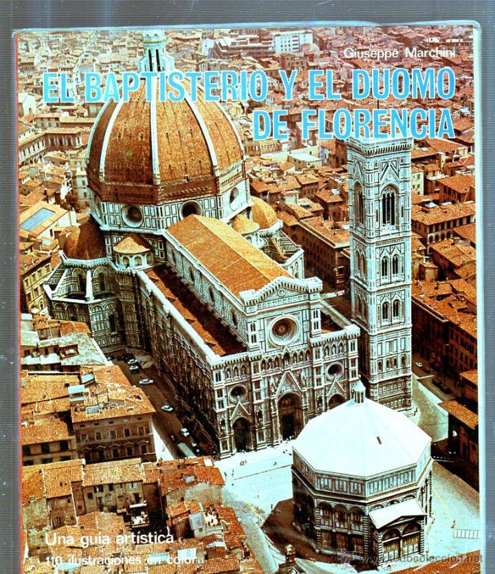 EL BAPTISTERIO Y EL DUOMO DE FLORENCIA. GIUSEPPE MARCHINI. EDITORIAL BECOCCI. 1972 (Libros de Segunda Mano - Geografía y Viajes)