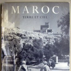 Libros de segunda mano: JACQUES MERCANTON & BERNARD ROUGET. MAROC. TERRE ET CIEL. 1954. Lote 49660761