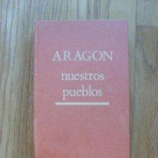 Libros de segunda mano: ARAGON NUESTROS PUEBLOS, GUIA HERALDO. Lote 49716966