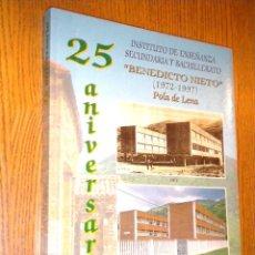Libros de segunda mano: 25 ANIVERSARIO INSTITUTO BENEDICTO NIETO 1972 1997 POLA DE LENA ASTURIAS. Lote 49729160