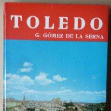 Libros de segunda mano: GUIA DE TOLEDO - DE G. GOMEZ DE LA SERNA. Lote 49766112