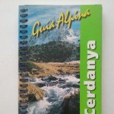 Libros de segunda mano: CERDANYA - GUIA ALPINA - EXCURSIONES, ASCENSIONES, TRAVESIAS - MONTAÑISMO. Lote 49892464