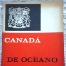 Libros de segunda mano: LIBRO CANADÁ: DE OCÉANO A OCÉANO AÑO 1960. Lote 49931734