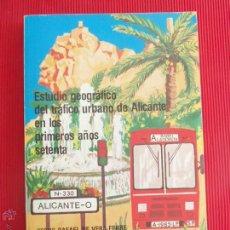 Libros de segunda mano: ESTUDIO GEOGRÁFICO DEL TRÁFICO URBANO DE ALICANTE EN LOS PRIMEROS AÑOS SETENTA. Lote 49975034