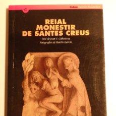 Libros de segunda mano: REIAL MONESTIR DE SANTES CREUS – GUIA HISTÒRICA I ARQUITECTÒNICA. Lote 49986124