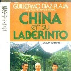 Libros de segunda mano: GUILLERMO DIAZ PLAJA : CHINA EN SU LABERINTO (PLAZA, 1979). Lote 50017190