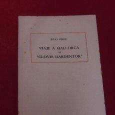 Libros de segunda mano: JULIO VERNE. VIAJE A MALLORCA, DE CLOVIS DARDENTOR.1952. EDITORIAL CLUMBA. PALMA DE MALLORCA. Lote 53789709
