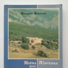 Libros de segunda mano: RUTAS ALAVESAS POR SUS SANTUARIOS MARIANOS - JOAQUIN JIMENEZ. Lote 50081047