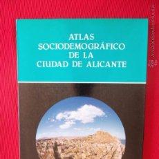 Libros de segunda mano: ATLAS SOCIODEMOGRÁFICO DE LA CIUDAD DE ALICANTE . Lote 50083375