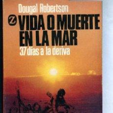 Libros de segunda mano: ROBERTSON VIDA O MUERTE EN EL MAR, 37 DIAS A LA DERIVA RR. Lote 294553423