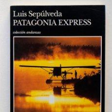 Libros de segunda mano: PATAGONIA EXPRESS- LUIS SEPULVEDA- TUSQUETS EDITORES. Lote 50104266