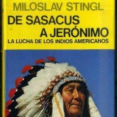 Libros de segunda mano: MILOSLAV STINGL : DE SASACUS A JERÓNIMO -LA LUCHA DE LOS INDIOS AMERICANOS (JUVENTUD, 1980). Lote 50150286