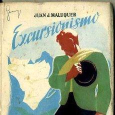 Libros de segunda mano: MALUQUER : EXCURSIONISMO (ESTUDIO SEIX BARRAL, 1949). Lote 50159710