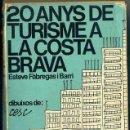 Libros de segunda mano: E. FÀBREGAS I BARRI : 20 ANYS DE TURISME A LA COSTA BRAVA (SELECTA, 1970) DEDICATORIA AUTÓGRAFO. Lote 50236761