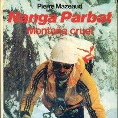 Libros de segunda mano: MAZEAUD : MANGA PARBAT, MONTAÑA CRUEL (MARTÍNEZ ROCA, 1992). Lote 50241009