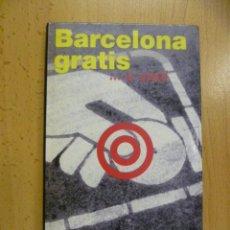 Libros de segunda mano: BARCELONA GRATIS O CASI, 1ª ED. 2001. Lote 50259067