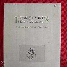 Libros de segunda mano: LA LAGARTIJA DE LAS ISLAS COLUMBRETES - AURORA MARTÍNEZ DE CASTILLA Y DIRK BANWENS. Lote 50486983