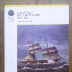 Libros de segunda mano: ELS VIATGES DEL CAPITÀ MOREU / JOAQUIM LLOVET / CAIXA D'ESTALVIS LAIETANA / 2009. Lote 50582003