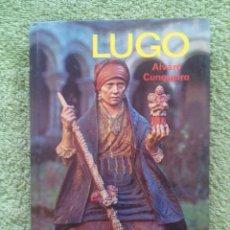 Libros de segunda mano: LUGO / ALVARO CUNQUEIRO / AÑO 1977 / EDITORIAL EVEREST. Lote 50605823