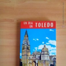 Libros de segunda mano: UN DIA EN TOLEDO, GUIA ARTISTICA ILUSTRADA . Lote 50649512