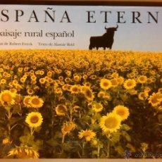 Libros de segunda mano: ESPAÑA ETERNA. EL PAISAJE RURAL ESPAÑOL. ALASTAIR REID. FOTOGRAFÍAS ROBERT FRERCK. 35 CM. A COLOR.. Lote 50667528