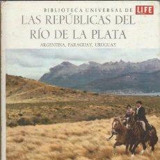 Libros de segunda mano: BIBLIOTECA UNIVERSAL DE LIFE, LAS REPÚBLICAS DEL RÍO DE LA PLATA, ARGENTINA PARAGUAY URUGUAY. Lote 50711418