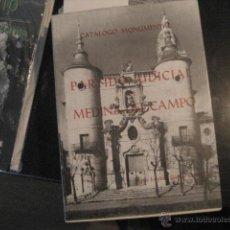 Libros de segunda mano: PARTIDO JUDICIAL DE MEDINA DEL CAMPO, GARCIA CHICO , CATALOGO MONUMENTAL VALLADOLID F2. Lote 50867799
