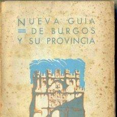Libros de segunda mano: NUEVA GUIA DE BURGOS Y SU PROVINCIA (HIJOS DE SANTIAGO RODRÍGUEZ, 1938). Lote 51060886