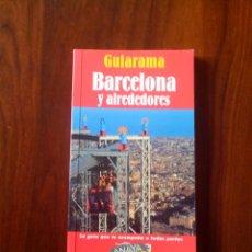 Libros de segunda mano: GUIARAMA, BARCELONA Y ALREDEDORES. Lote 51081257