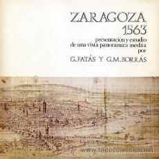 Libros de segunda mano: FATÁS, GUILLERMO Y BORRÁS, GONZALO M. ZARAGOZA 1563. 1974.. Lote 194269541