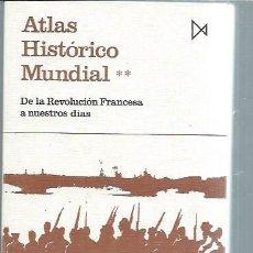 Libros de segunda mano: ATLAS HISTÓRICO MUNDIAL II DE LA REVOLUCIÓN FRANCESA A NUESTROS DÍAS,HERMANN KINDER,WERNER HILGEMANN. Lote 51421045