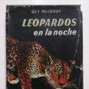 Libros de segunda mano: LEOPARDOS EN LA NOCHE - GUY MULDOON - EDITORIAL HISPANO EUROPEA - CAZA, CINEGETICA. Lote 51482501