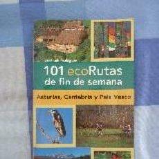 Libros de segunda mano: 101 ECORUTAS DE FIN DE SEMANA. ASTURIAS, CANTABRIA Y PAÍS VASCO. JOSÉ LUIS RODRÍGUEZ. Lote 51581174